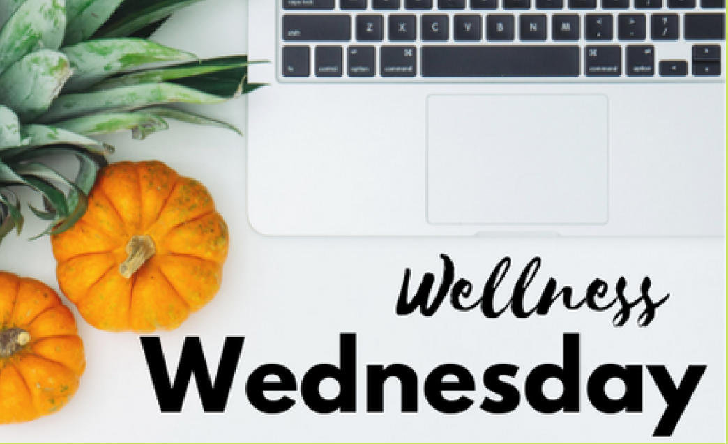 Wellness Wednesday - October 30th, 2019